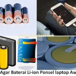 Cara Agar Baterai lithium-ion laptop ponsel awet tahan lama