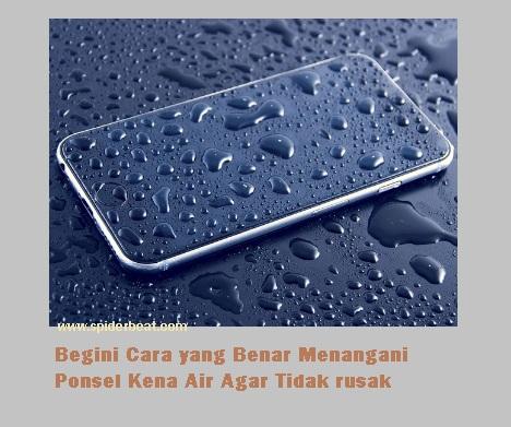 Cara mengatasi ponsel terkena air