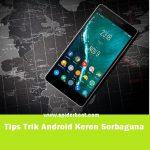 Tips-trik Ponsel Android Serbaguna